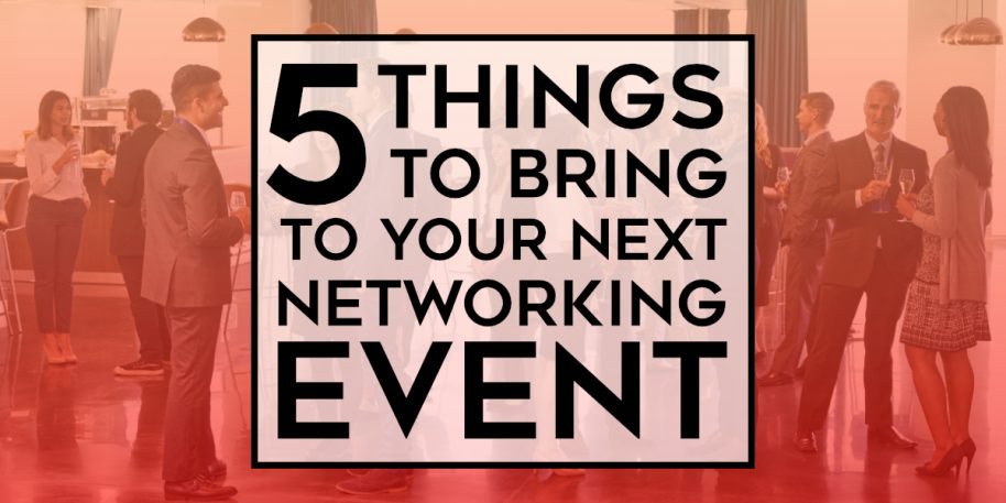 Bring these things to your next networking event for success